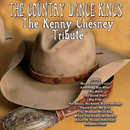 The Kenny Chesney Tribute/The Country Dance Kings