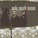 Wide Mouth Mason/Wide Mouth Mason