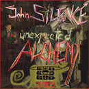 Unexpected Alchemy/John Silence