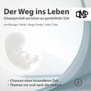 Der Weg ins Leben - Chancen einer besonderen Zeit / Themen vor und nach der Geburt/DMP-Verlag