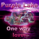 One Way Lover/Purple Lake