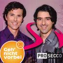 Geh´ nicht vorbei/Pro Secco