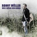 Was würd ich geben/Ronny Müller