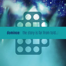 The story is far from told.../Dominoe