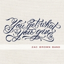 You Get What You Give/Zac Brown Band