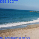 My Heart Belongs To You [Radio Edit]/Dee Scott