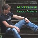 Asbury Dreams/Matthew