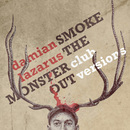 Smoke The Monster Out (Club Versions)/Damian Lazarus