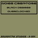 Black Desires / Overclocked/Noize Creatorz