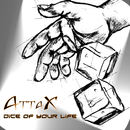 Dice Of Your Life/AttaX