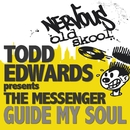 Guide My Soul/Todd Edwards Pres The Messenger