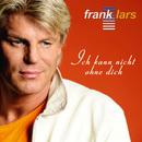 Ich kann nicht ohne Dich/Frank Lars