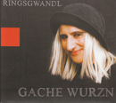 Gache Wurzn/Ringsgwandl