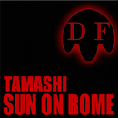 Sun on Rome/Tamashi