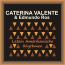 Latein Amerikanische Rhythmen/Caterina Valente & Edmundo Ros