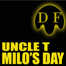 Milo's Day/Uncle T