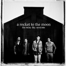 The Rainy Day Sessions EP/A Rocket To The Moon