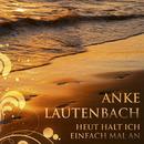 Heut halt ich einfach mal an/Anke Lautenbach