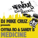 Medicine/DJ Mike Cruz presents Chyna Ro & Sandy B