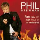 Fast hätte ich mich heut an dir verbrannt/Phil Stewman