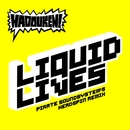 Liquid Lives (Pirate Soundsystem's Headspin Remix)/ハドーケン!
