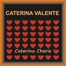 Caterina Cherie/Caterina Valente