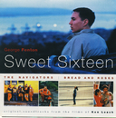Sweet Sixteen, The Navigators, Bread and Roses/George Fenton