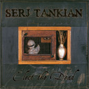 Elect The Dead (MSN Europe Exclusive)/Serj Tankian