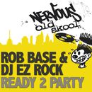 Ready 2 Party/Rob Base & DJ EZ Rock