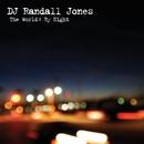 The World: By Night/DJ Randall Jones
