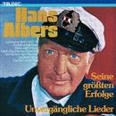 Unvergängliche Lieder - Seine Grössten Erfolge/Hans Albers