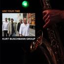 Use your time/Kurt Buschmann Group