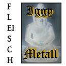 Fleisch/Iggy Metall