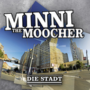 Die Stadt/Minni the Moocher