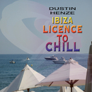 Ibiza - Licence To Chill/Dustin Henze
