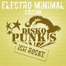 Ich Rocke (Electro Minimal Edition)/Disko Punks