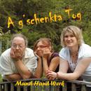 A g'schenkta Tog/Mund-Hand-Werk