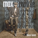 Black Forest/Max Mutzke