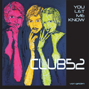 You Let Me Know/CLUB52