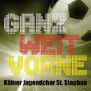 Ganz weit vorne/Kölner Jugendchor St. Stephan