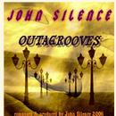 Outagrooves/John Silence