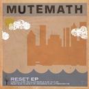 Reset/MUTEMATH