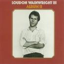 Album II/Loudon Wainwright III