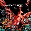 Fires/Band Of Skulls