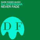 Never Fade/Dj Hoffmana