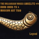 LEGEND/The Bulgarian Voices Angelite with Huun-Huur-Tu & Moscow Art Trio