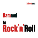 Damned to Rock´n´Roll/Schrottprett