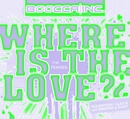 Where is the love (2nd Remix Package)/Boocca Inc.