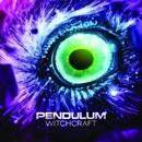 Witchcraft/Pendulum
