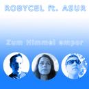 Zum Himmel empor/Robycel Feat. Asur